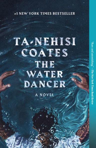 Book Cover: Ta-Nehisi Coates The water dancer